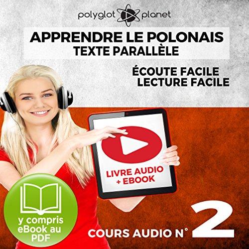 Couverture de Apprendre le polonais - Texte parallèle Écoute facile | Lecture facile: POLONAIS COURS AUDIO N° 2 (Lire et écouter des Livres en polonais)