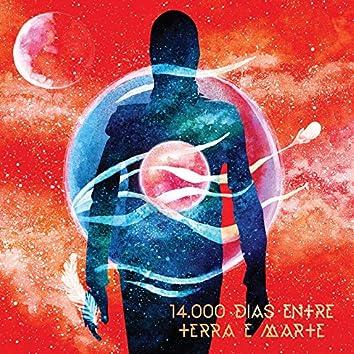 14.000 Dias Entre Terra e Marte