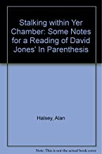 Stalking Within Yer Chamber: Some Notes for a Reading of David Jones' in Parenthesis