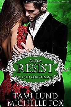 Resist: A Vampire Blood Courtesans Romance by [Tami Lund, Michelle Fox]