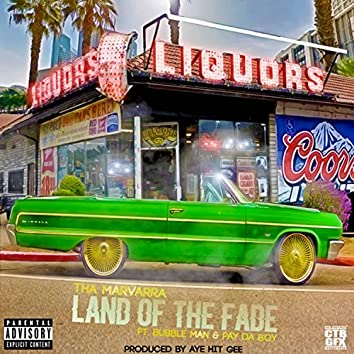Land of the Fade (feat. Bubble Man & Pay Da Boy)