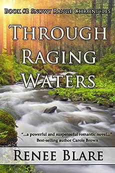 Through Raging Waters by [Renee Blare]