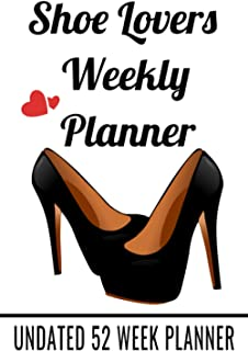 """Shoe Lovers Weekly Planner: 6"""" x 9"""" Shoe Collector Personal Organizer Calendar, Undated 52 Week Agenda Appointment Book, S..."""