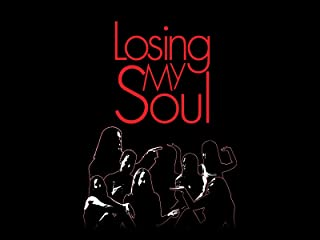 Losing My Soul