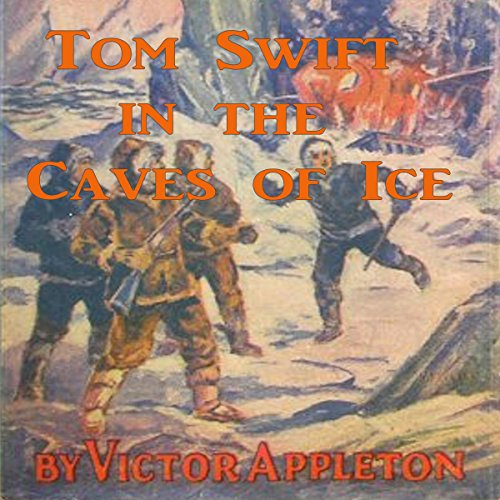 Tom Swift in the Caves of Ice: The Wreck of the Airship audiobook cover art