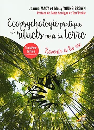 Ecopsychologie pratique et rituels pour la Terre: Revenir à la vie