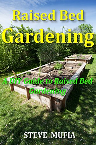 RAISED BED GARDENING: A DIY GUIDE TO RAISED BED...