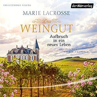 Aufbruch in ein neues Leben     Das Weingut 2              Autor:                                                                                                                                 Marie Lacrosse                               Sprecher:                                                                                                                                 Katrin Fröhlich                      Spieldauer: 19 Std. und 35 Min.     14 Bewertungen     Gesamt 4,9