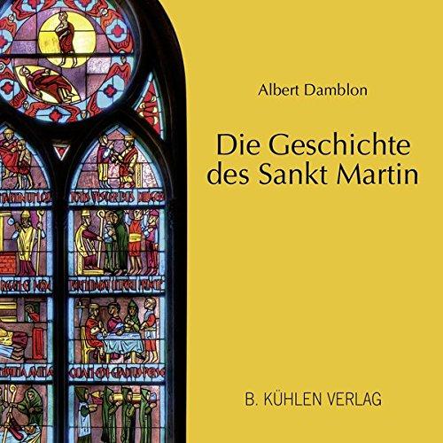 Die Geschichte des Sankt Martin: dargestellt im Martinsfenster des Gladbacher Münsters