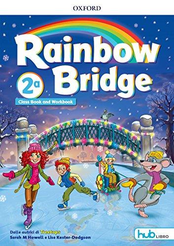 Rainbow bridge. Workbook e Cb. Con Hub kids. Per la Scuola elementare. Con ebook. Con espansione online [Lingua inglese]: Vol. 2