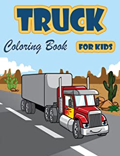 Truck Coloring Book for Kids: Fire Trucks, Dump Trucks, Garbage Trucks and other Vehicle, Activity Book for Preschoolers f...