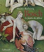 Hieronymus Bosch - Le Jardin des délices de Hans Belting