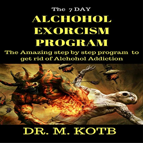 The 7 Dауs Alcohol Exorcism Program audiobook cover art