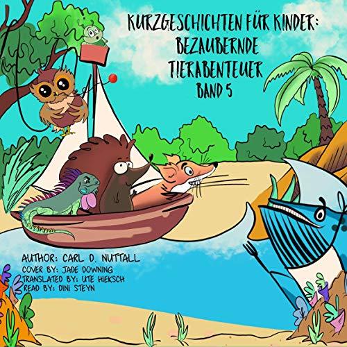 Kurzgeschichten für Kinder: Bezaubernde Tierabenteuer, Band 5 Titelbild