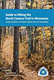 Guide to Hiking the North Country Trail in Minnesota: Across prairies, the north woods, and the wilderness