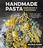 Handmade Pasta Workshop & Cookbook: Recipes, Tips & Tricks for Making Pasta by Hand, with Perfectly...