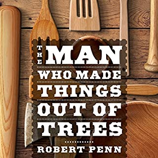 The Man Who Made Things out of Trees audiobook cover art