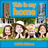 This Is My Home: Homes in My World: 19