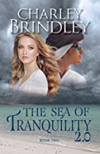 The Sea of Tranquility 2.0 Book Two