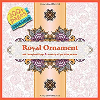 Royal Ornament Adult Coloring Book 200 pages - Live each day as if your life had just begun. (Mandala)