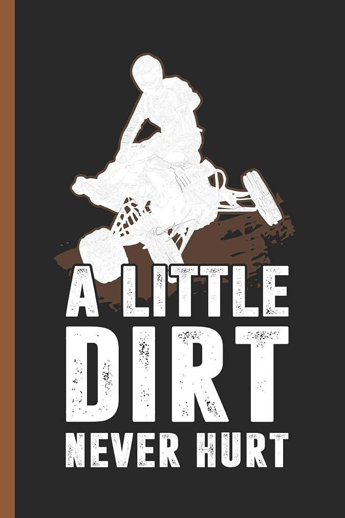フロントフロント勝利したA Little Dirt Never Hurt: Notebook & Journal Or Diary For ATV Quad Riders, Date Line Ruled Paper (120 Pages,6x9