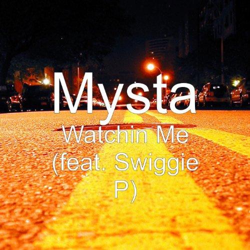 Watchin Me (feat. Swiggie P) [Explicit]