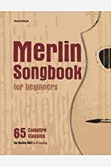 Merlin Songbook for beginners: 65 Campfire Classics for Merlin (M4) in D tuning Paperback