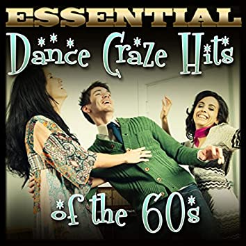 Essential Dance Craze Hits of the 60s