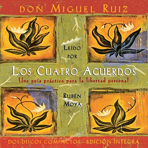 Los Cuatro Acuerdos [The Four Agreements] cover art