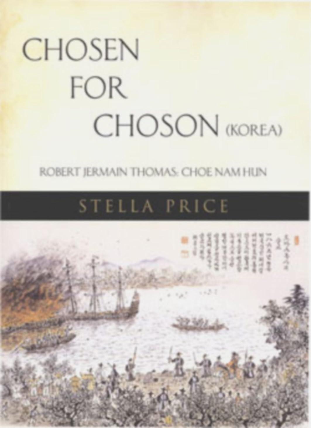 推定やりすぎ荒れ地Chosen for Choson: Robert Jermain Thomas (English Edition)