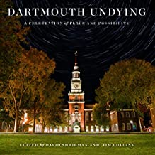 Dartmouth Undying: A Celebration of Place and Possibility