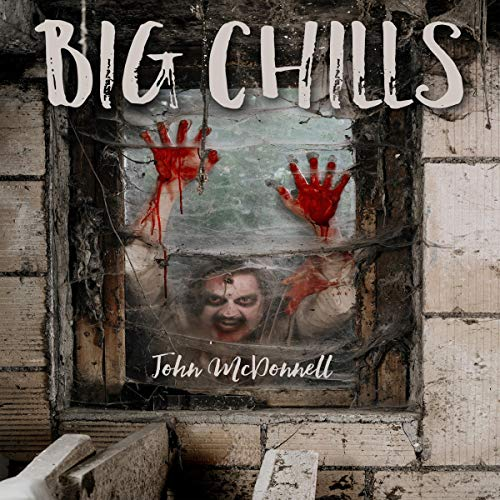 Big Chills Audiobook By John McDonnell cover art