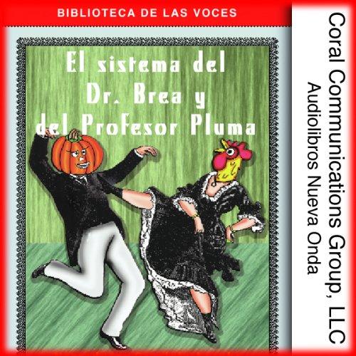 El sistema del Dr. Brea y el Prof. Pluma [The System of Dr. Tarr And Prof. Fether] audiobook cover art