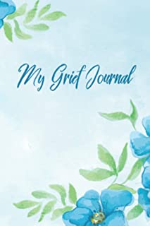My Grief Journal: Grief Memory Book For Grieving And Process Of Healing