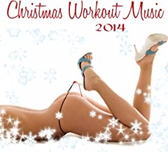 Christmas Workout Music 2014 – Electronic Traditional Christmas Songs, Minimal House, Soulful, Techno, Trance & Lounge Music for Fitness and Workout