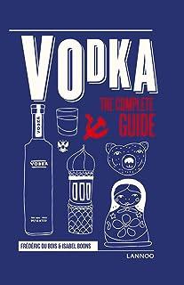 Vodka: The Complete Guide
