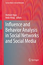 Influence and Behavior Analysis in Social Networks and Social Media (Lecture Notes in Social Networks)