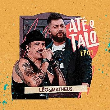 Até o Talo, Ep. 01 (Ao Vivo)