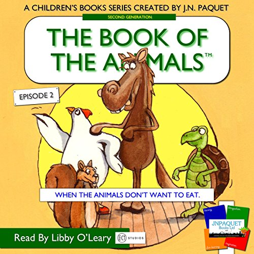 The Book of the Animals, Episode 2: When the Animals Don't Want to Eat audiobook cover art
