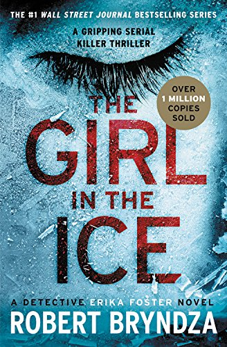 The Girl in the Ice (Erika Foster series (1))