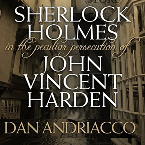 Sherlock Holmes: The Peculiar Persecution of John Vincent Harden audiobook cover art