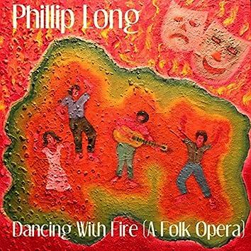 Dancing with Fire (A Folk Opera)