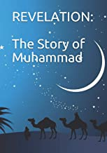 Revelation: The Story Of Muhammad: Peace Be Upon Him