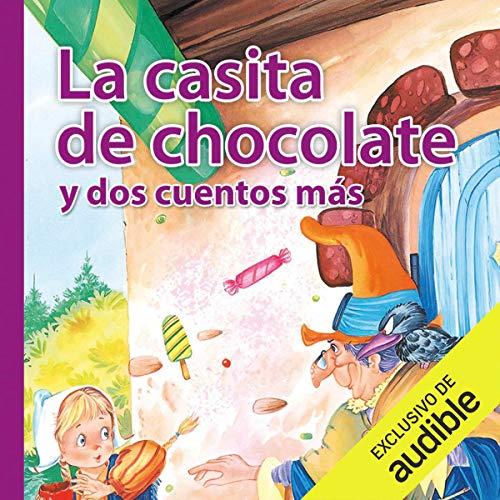 Diseño de la portada del título La casita de Chocolate y dos cuentos mas (Narración en Castellano)