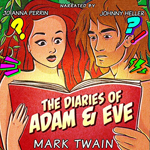 The Diaries of Adam and Eve                   De :                                                                                                                                 Mark Twain                               Lu par :                                                                                                                                 Johnny Heller,                                                                                        Jo Anna Perrin                      Durée : 1 h et 3 min     Pas de notations     Global 0,0