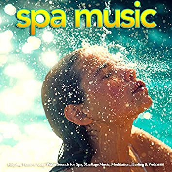 Spa Music: Relaxing Piano & Asmr Water Sounds For Spa, Massage Music, Meditation, Healing & Wellness