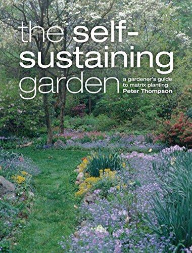 The Self-Sustaining Garden: A Gardener's Guide to Matrix Planting