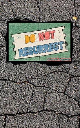 Do Not Resurrect