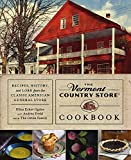 The Vermont Country Store Cookbook: Recipes, History, and Lore from the Classic American General Store