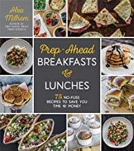 Read [PDF] PrepAhead Breakfasts and Lunches 75 NoFuss Recipes to Save You Time and Money